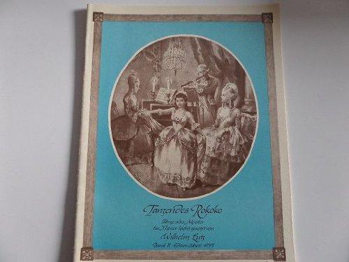 Tanzendes Rokoko und die Zeit der Romantik: Tänze alter Meister für Klavier leicht gesetzt, Band...