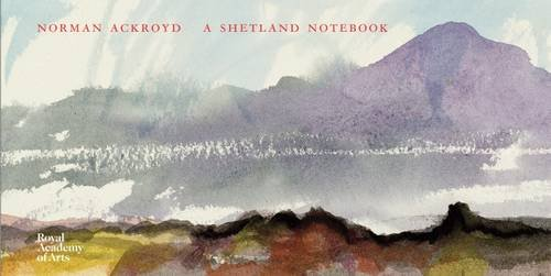Norman Ackroyd: A Shetland Notebook