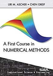A First Course in Numerical Methods (Computational Science and Engineering)