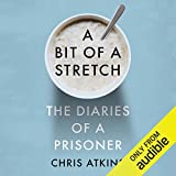 A Bit of a Stretch: The Diaries of a Prisoner
