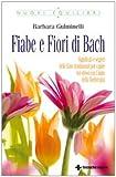 eBook Gratis da Scaricare Fiabe e fiori di Bach Significati e segreti delle fiabe tradizionali per capire noi stessi con l aiuto della floriterapia (PDF,EPUB,MOBI) Online Italiano