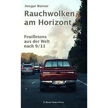 Rauchwolken am Horizont - Feuilletons aus der Welt nach 9/11