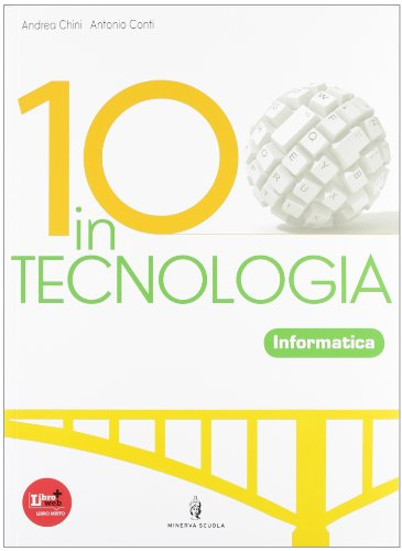 10 in tecnologia. Per la Scuola media. Con CD-ROM. Con espansione online