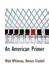 An American Primer by Horace Traubel Walt Whitman (2009-08-15)