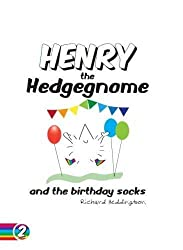 Henry the Hedgegnome and the birthday socks.: Volume 2 (Hedgegnomes)