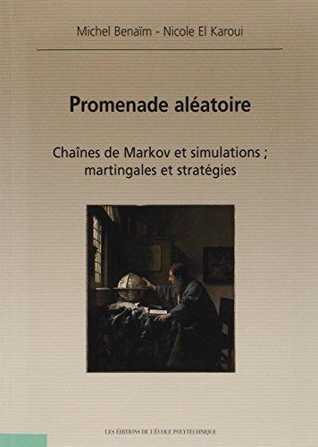 Promenade alatoire : Chanes de Markov et simulations ; martingales et stratgies