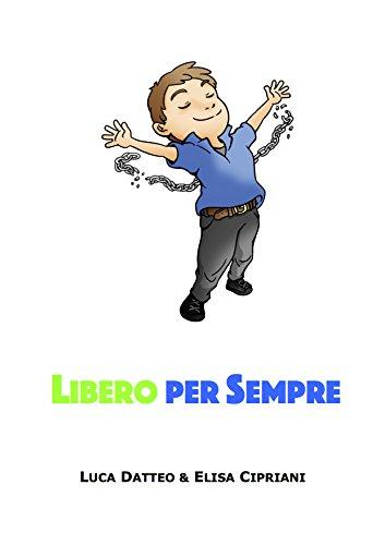 Libero Per Sempre: Semplici idee per produrre un reddito che sia slegato (il più possibile) dal tuo lavoro!