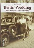Berlin-Wedding in alten Bildern. Rund 160 teils unveröffentlichte Bilder zeigen den Alltag der Menschen im Berliner Stadtteil Wedding. (Sutton Archivbilder)