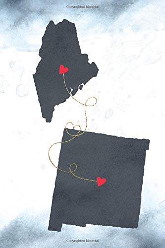 Maine & New Mexico: Long Distance Out of State Notebook - Blank Lines (Together Forever Never Apart US States Journals, Band 741)