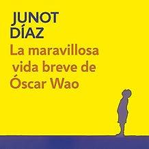 La maravillosa vida breve de Óscar Wao [The Brief Wondrous Life of Oscar Wao]