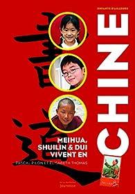 Meihua, Dui et Shuilin vivent en Chine par Pascal Pilon