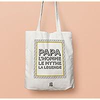 Sac Papa, l'homme, le mythe, la légende, cadeau pour un super papa !