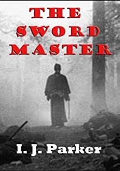 The Sword Master by [Parker, I.J.]