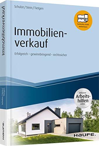 Immobilienverkauf leicht gemacht - inkl. Arbeitshilfen online: Erfolgreich - gewinnbringend - rechtssicher (Haufe Fachbuch)