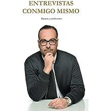 """""""Entrevistas conmigo mismo"""": Deseos y confesiones"""