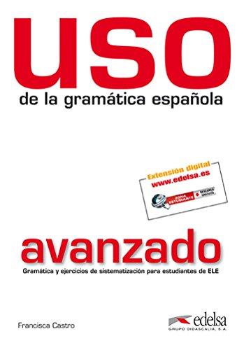 USO De LA Gramatica Espanola: Nivel Avanzado - New Edition 2011 (Revised and in Colour)
