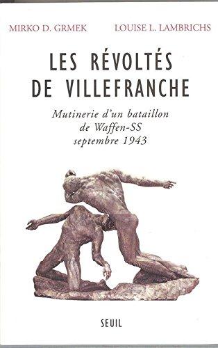 Les Rvolts de Villefranche : Mutinerie d'un bataillon de Waffen-SS - Septembre 1943