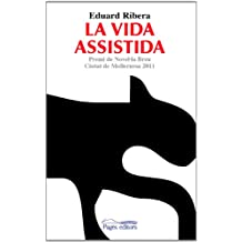 La vida assistida (Lo Marraco)