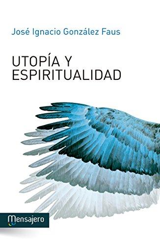 UTOPÍA Y ESPIRITUALIDAD por GONZÁLEZ FAUS