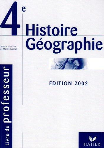 Histoire-Géographie : Livre du professeur, 4ème