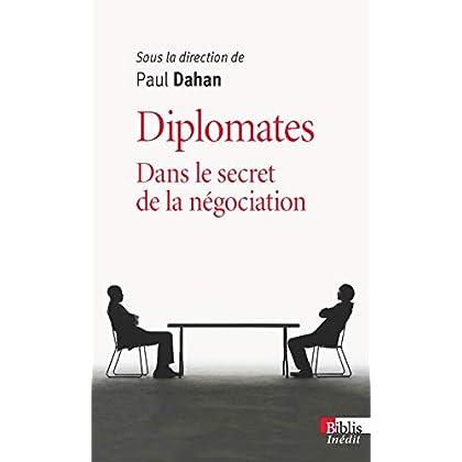 Diplomates. Dans le secret de la négociation