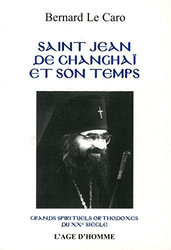 Saint Jean de Changhaï (1896-1966) et son temps