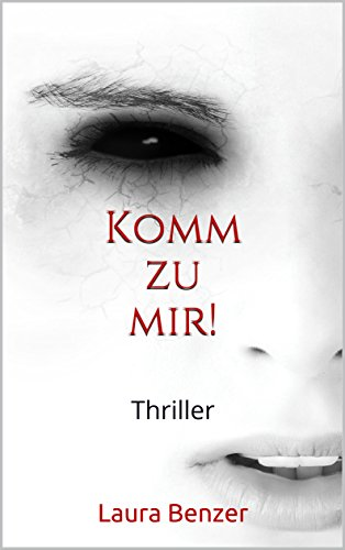 Buchseite und Rezensionen zu 'Komm zu mir!: Thriller' von Laura Benzer