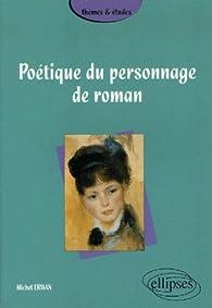 Poétique du personnage de roman par Michel Erman