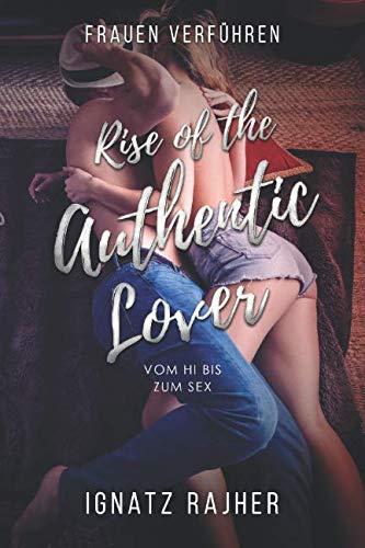 Frauen Verführen: Rise of the Authentic Lover