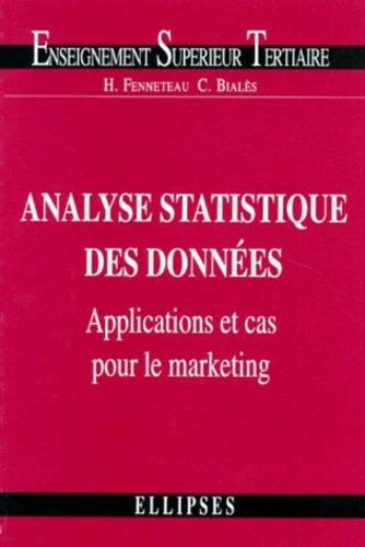 Analyse statistique des données: Applications et cas pour le marketing