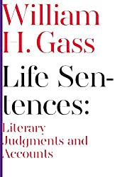 Life Sentences: Literary Judgments and Accounts (Scholarly Series)