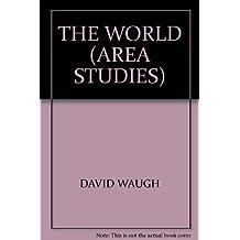 THE WORLD (AREA STUDIES)