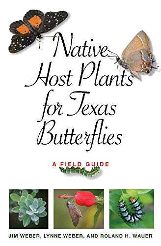 Native Host Plants for Texas Butterflies: A Field Guide (Myrna and David K. Langford Books on Working Lands) (English Edition)