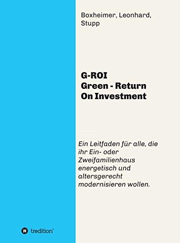 G-ROI Green - Return On Investment: Verständlich für Jedermann - Ein Leitfaden für