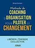 Méthode de coaching d'organisation - Pour piloter le changement
