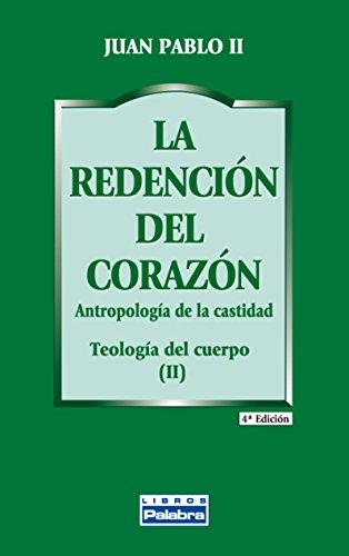 La redención del corazón (Libros Palabra) por Juan Pablo II