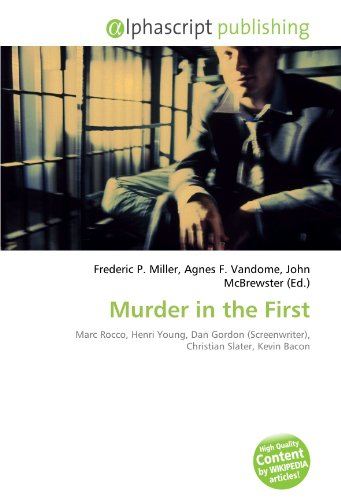murder-in-the-first-marc-rocco-henri-young-dan-gordon-screenwriter-christian-slater-kevin-bacon