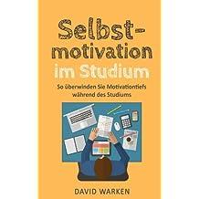 Selbstmotivation im Studium: So überwindest Du Motivationstiefs während des Studiums