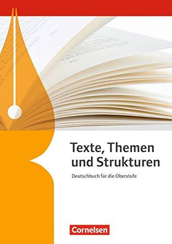 Texte, Themen und Strukturen - Allgemeine Ausgabe - 3-jährige Oberstufe: Schülerbuch
