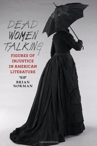 Dead Women Talking: Figures of Injustice in American Literature