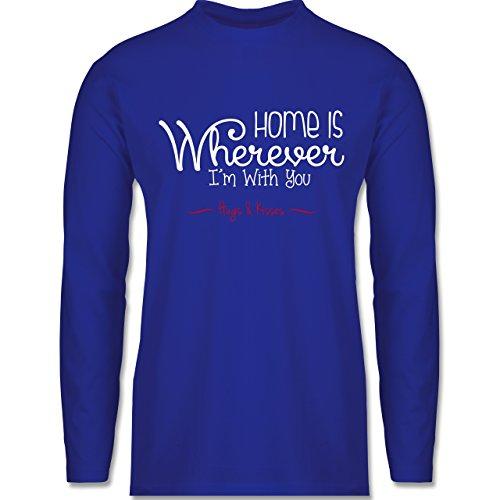 Shirtracer Statement Shirts - Home is Wherever I'm With You Hugs & Kisses - Herren Langarmshirt Royalblau