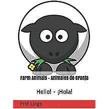 Farm Animals - Animales de Granja: Hello! - ¡Hola!
