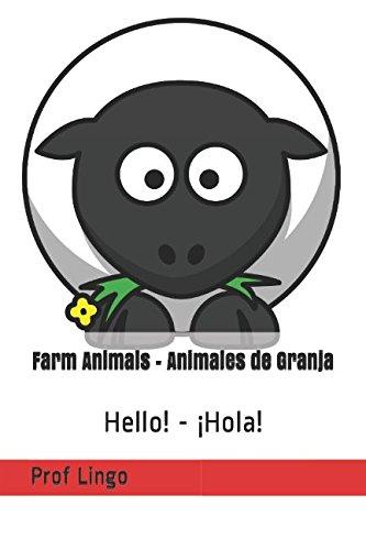 Farm Animals - Animales de Granja: Hello! - ¡Hola! par Prof Lingo