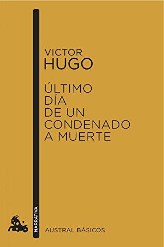 Último día de un condenado a muerte (Austral Básicos) por Victor Hugo