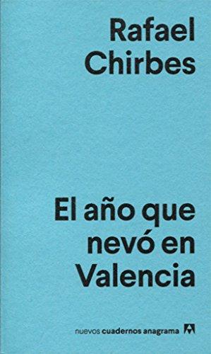 El año que nevó en Valencia (Nuevos cuadernos Anagrama)