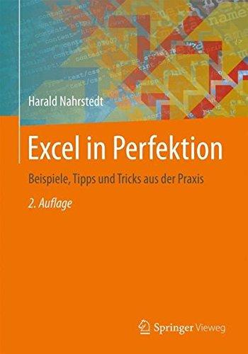 Excel in Perfektion: Beispiele, Tipps und Tricks aus der Praxis