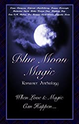 Blue Moon Magic (Once In A Blue Moon Series Book 1)