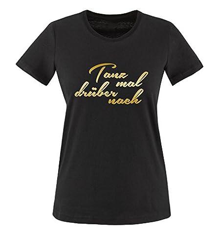Comedy Shirts - Tanz mal drüber nach - Damen T-Shirt - Schwarz / Gold Gr. XS (Beste Tv-preise Nach Weihnachten)