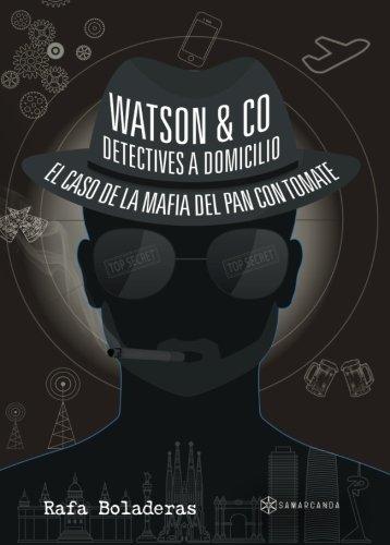 Watson & Co. Detectives a domicilio: El caso de la mafia del pan con tomate