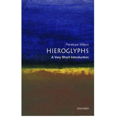 [(Hieroglyphs: A Very Short Introduction)] [Author: Penelope Wilson] published on (June, 2005)